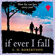 If Ever I Fall Audiobook by S. D. Robertson Narrated by Emma Gregory, Leighton Pugh