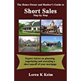 The Home Owner's and Realtor's Guide to Short Sales: Step by Step ~ Loren K. Keim