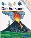 Die Vulkane: Meyers Kinderbibliothek 79