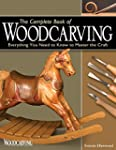 Complete Book of Woodcarving: Everyth...