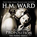The Proposition: The Ferro Family (Volume 1) (       UNABRIDGED) by H.M. Ward Narrated by Kitty Bang