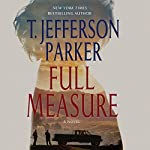 Full Measure: A Novel | T. Jefferson Parker
