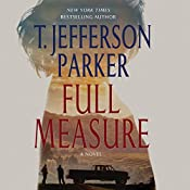 Full Measure: A Novel | [T. Jefferson Parker]