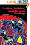 Bodies, Politics, and African Healing: The Matter of Maladies in Tanzania