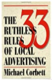 img - for The 33 Ruthless Rules of Local Advertising book / textbook / text book