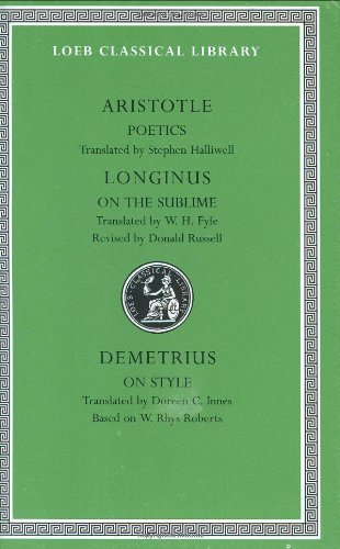 Aristotle:Poetics.; Longinus: On the Sublime; Demetrius:...