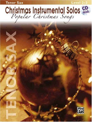 Christmas Instrumental Solos: Popular Christmas Songs- Book & CD (Tenor Sax Edition)