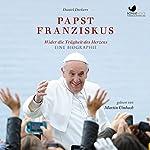 Papst Franziskus: Wider die Trägheit des Herzens   Daniel Deckers