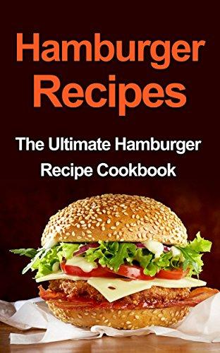 Hamburger Recipes: The Ultimate Hamburger Recipe Cookbook (Recipe Hamburger compare prices)
