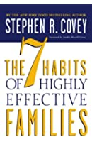 The 7 Habits of Highly Effective Families: Building a Beautiful Family Culture in a Turbulent World