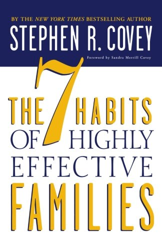 The 7 Habits of Highly Effective Families, by Stephen R. Covey