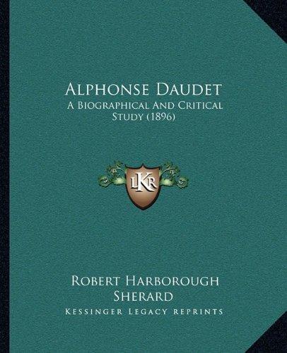 Alphonse Daudet: A Biographical and Critical Study (1896)