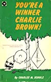 Charles M. Schulz You're a Winner, Charlie Brown! (Coronet Books)