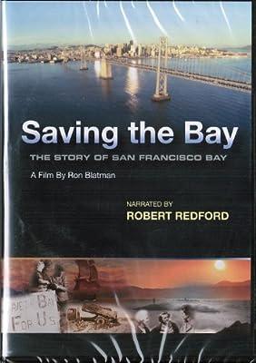 Saving the Bay: The Story of the San Francisco Bay