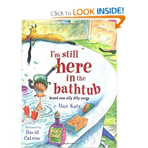I'm Still Here in the Bathtub: Brand New Silly Dilly Songs
