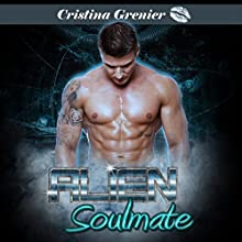 Alien Soulmate: Paranormal Romance Aliens (       UNABRIDGED) by Cristina Grenier Narrated by Karen Dubey