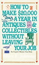 How to Make $20,000 a Year in Antiques & Collectibles Without Leaving Your Job
