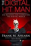 The Digital Hit Man: His Weapons for Combating the Digital World