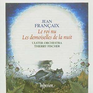 Francaix Le Roi Nu