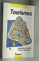 Tourismes : Organisation, économie, et action touristiques