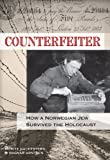 img - for Counterfeiter: How a Norwegian Jew Survived the Holocaust book / textbook / text book