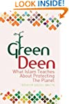 Green Deen: What Islam Teaches About...