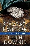 Caveat Emptor: A Novel of the Roman Empire (Medicus Novels Book 4)