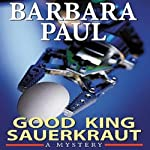 Good King Sauerkraut: Marian Larch, Book 3 (       UNABRIDGED) by Barbara Paul Narrated by Dara Rosenberg