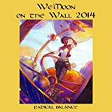 Wemoon on the Wall 2014 Calendar: Radical Balance