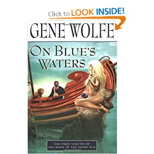 On Blue's Waters: Volume One of 'The Book of the Short Sun' by Gene Wolfe