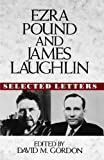 Ezra Pound and James Laughlin Selected Letters (0393035409) by Ezra Pound
