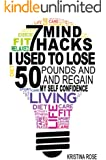 7 Mind Hacks I Used To Lose 50 Pounds And Regain My Self Confidence