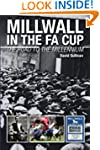 Millwall in the FA Cup: The Road to t...