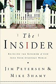 The Insider, Bringing the Kingdom of God into Your Everyday World