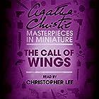 The Call of Wings: An Agatha Christie Short Story Hörbuch von Agatha Christie Gesprochen von: Christopher Lee