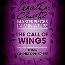 The Call of Wings: An Agatha Christie Short Story Audiobook by Agatha Christie Narrated by Christopher Lee