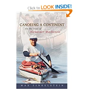 Canoeing a Continent: On the Trail of Alexander Mackenzie