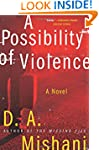 A Possibility Of Violence: A Novel