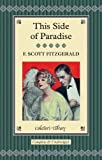 F. Scott Fitzgerald This Side of Paradise (Collector's Library)