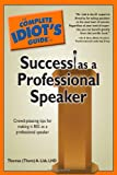 img - for The Complete Idiot's Guide to Success as a Professional Speaker book / textbook / text book