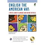 English the American Way: A Fun ESL Guide to Language and Culture in the U.S. w/Audio CD (English as a Second Language Series)