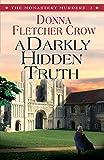 Donna Fletcher Crow A Darkly Hidden Truth (The Monastery Murders)