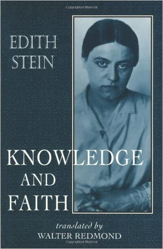 Knowledge and Faith (The Collected Works of Edith Stein, vol. 8) (Stein, Edith//the Collected Works of Edith Stein)