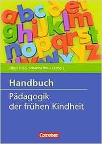 Pädagogik der frühen Kindheit: Susanna Roux Lilian Fried