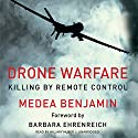 Drone Warfare: Killing by Remote Control (       UNABRIDGED) by Medea Benjamin Narrated by Hillary Huber