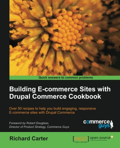Building Ecommerce Sites with Drupal Commerce Cookbook