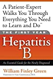 img - for The First Year---Hepatitis B: An Essential Guide for the Newly Diagnosed book / textbook / text book