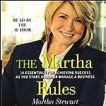 The Martha Rules: 10 Essentials for Achieving Success   Martha Stewart