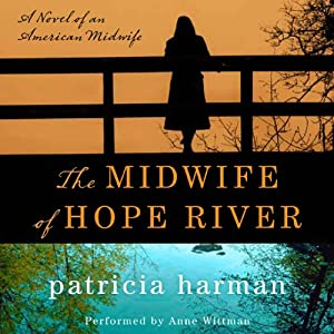 The Midwife of Hope River: A Novel of an American Midwife | [Patricia Harman]