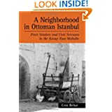 A Neighborhood in Ottoman Istanbul: Fruit Vendors and Civil Servants in the Kasap Ilyas Mahalle (Suny Series in...